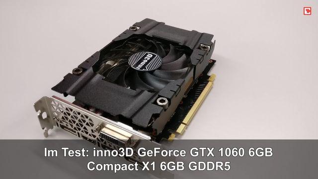 Im Test: inno3D GeForce GTX 1060 6GB Compact X1 6GB GDDR5
