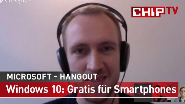 Windows 10: Gratis für Smartphones - CHIP Experten Hangout
