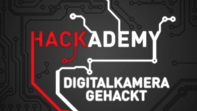 Hackademy #17: Digitalkamera gehackt