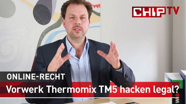 Vorwerk Thermomix TM5 hacken legal? - Rechtsanwalt Solmecke klärt auf